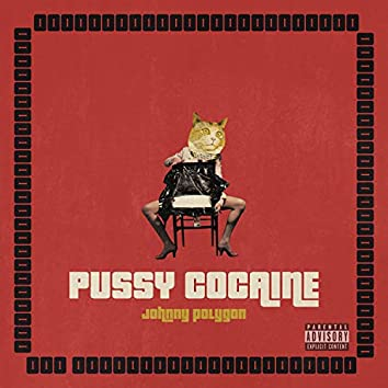 Pussy Cocaine