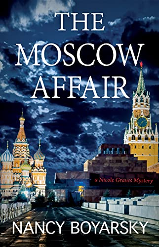 The Moscow Affair: A Nicole Graves Mystery (Nicole Graves Mysteries) (English Edition)