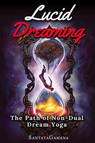 Lucid Dreaming - The Path of Non-Dual Dream Yoga: Realizing Enlightenment through Lucid Dreaming: 3 (Serenade of Bliss)