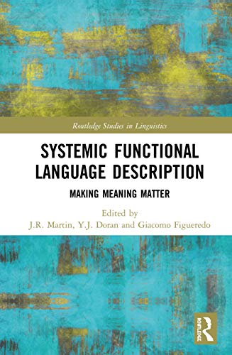 Systemic Functional Language Description: Making Meaning Matter (Routledge Studies in Linguistics)