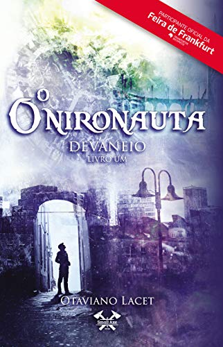 O Onironauta: Devaneio (Livro 1 de 3)