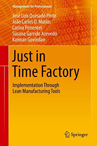 Just in Time Factory: Implementation Through Lean Manufacturing Tools (Management for Professionals) de [José Luís Quesado Pinto, João Carlos O. Matias, Carina Pimentel, Susana Garrido Azevedo, Kannan Govindan]