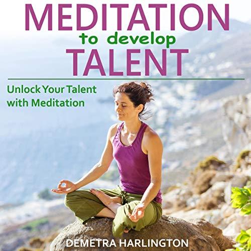 Meditation to Develop Talent audiobook cover art