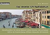Das Venetien GPS RadReiseBuch: Fahrrad-Tourenführer: Die schönsten Radtouren zwischen Dolomiten, Adria und Gardasee. 1240 km, inkl. Dolomiten-Radweg, GPS-Daten, ... 240 Unterkünfte (PaRADise Guide 16)