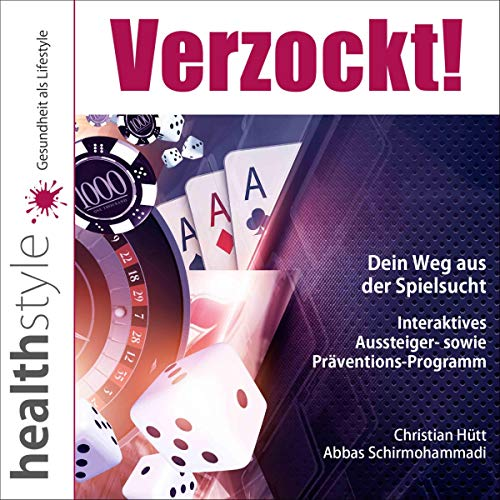 Verzockt! Dein Weg aus der Spielsucht: Interaktives Aussteiger- sowie Präventions-Programm