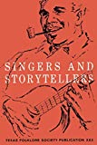 Singers and Storytellers (Publications of the Texas Folklore Society)