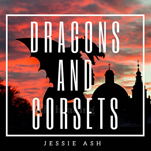 Dragons and Corsets audiobook cover art