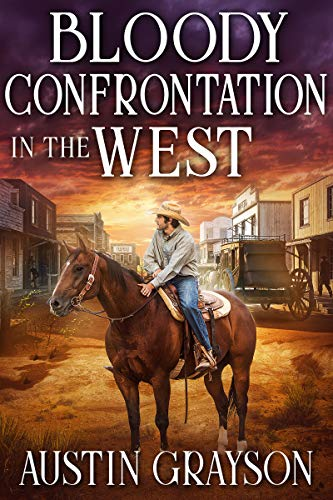 Bloody Confrontation in the West: A Historical Western Adventure Book