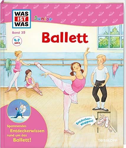 WAS IST WAS Junior Band 35 Ballett (WAS IST WAS Junior Sachbuch, Band 35)
