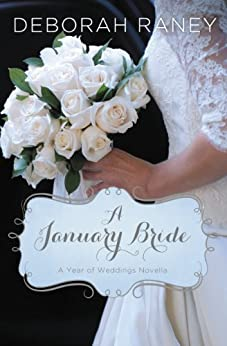 A January Bride (A Year of Weddings Novella Book 2) by [Deborah Raney]