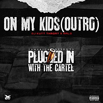On My Kids (Outro)