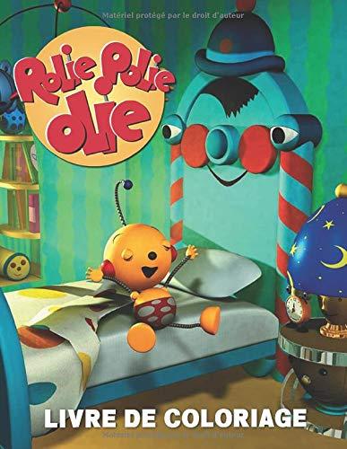 Rolie Polie Olie Livre De Coloriage: Livre de coloriage fantastique pour les enfants, tout-petits, enfants d'âge préscolaire