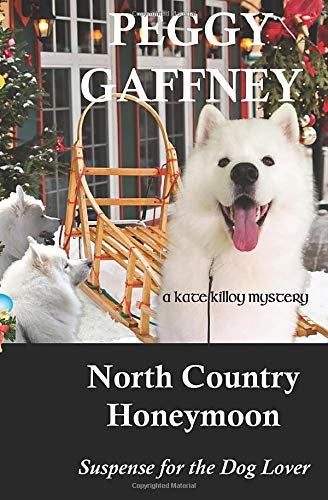North Country Honeymoon: A Kate Killoy Mystery - Suspense for the Dog Lover (Kate Killoy Mysteries)