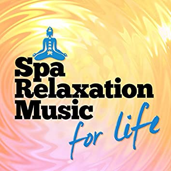 Spa Relaxation Music for Life