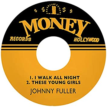 I Walk All Night / These Young Girls