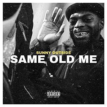Same Old Me