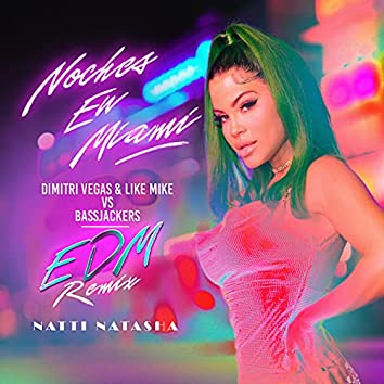 Noches en Miami (Dimitri Vegas & Like Mike vs. Bassjackers EDM Remix)