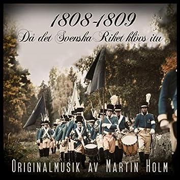 1808-1809 Då det Svenska Riket klövs itu