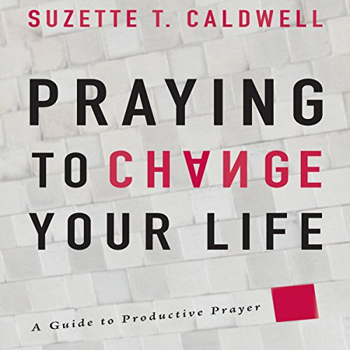 Praying to Change Your Life audiobook cover art
