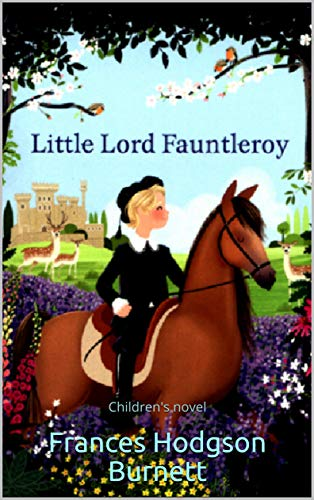 Little Lord Fauntleroy : Children's novel (English Edition)