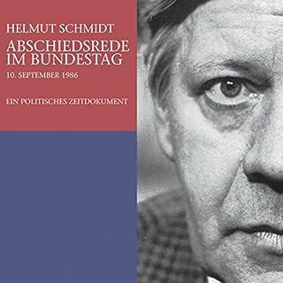 Abschiedsrede im Bundestag. Ein politisches Zeitdokument                   Autor:                                                                                                                                 Helmut Schmidt                               Sprecher:                                                                                                                                 Helmut Schmidt                      Spieldauer: 1 Std. und 55 Min.     42 Bewertungen     Gesamt 4,8