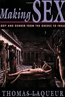 Making Sex: Body and Gender from the Greeks to Freud