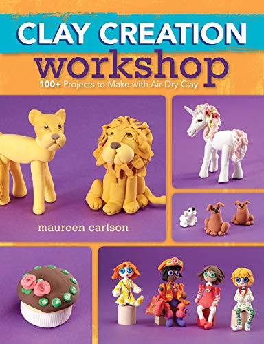 Clay Creation Workshop: 100+ Projects to Make with Air-Dry Clay
