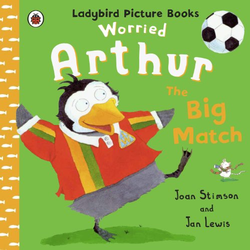 Worried Arthur: The Big Match Ladybird Picture Books (English Edition)