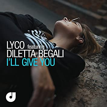 I'll Give You (feat. Diletta Begali) [Radio Mix]