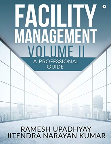 Compare Textbook Prices for Facility Management Volume II: A Professional Guide  ISBN 9781647336424 by Ramesh Upadhyay,Jitendra Narayan Kumar