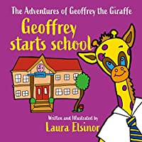 The Adventures of Geoffrey the Giraffe Geoffrey Starts School