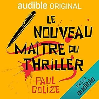 Le nouveau maître du thriller                   De :                                                                                                                                 Paul Colize                               Lu par :                                                                                                                                 Pierre Rochefort                      Durée : 6 h et 21 min     13 notations     Global 4,2