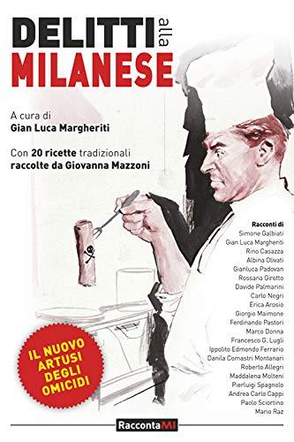 Delitti alla milanese. Il nuovo artusi dell'omicidio