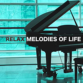 Relax Melodies of Life - Final Relaxing Inspirational Piano Music & Fantasy Music