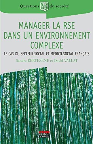 Manager la RSE dans un environnement complexe: Le cas du secteur social et médico-social français (Questions de société)