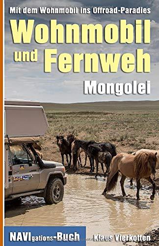 Wohnmobil und Fernweh Mongolei: Mit dem Wohnmobil ins Offroad-Paradies