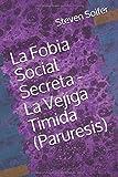 La Fobia Social Secreta - La Vejiga Timida (Paruresis)