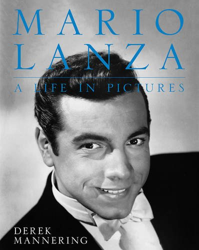 Mario Lanza, a Life in Pictures