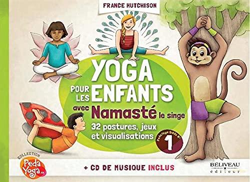 Yoga pour les enfants avec Namasté - Guide pratique -...