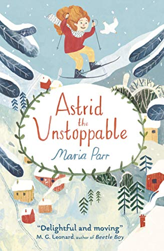 Parr, M: Astrid the Unstoppable