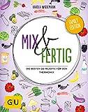 Mix & Fertig: Die besten GU-Rezepte für den Thermomix (Kochen für Kinder)