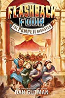 Flashback Four #3: The Pompeii Disaster (Flashback Four, 3)