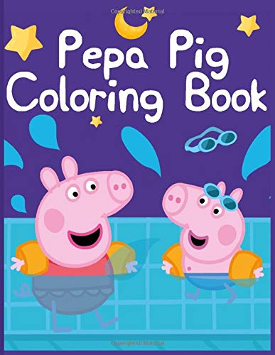Pepa Pig Coloring Book: Coloring book Help children stimulate imagination, creativity with colors (for children aged 2-6 years) : Vol 01