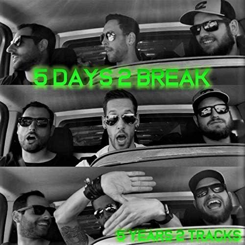 5 Days 2 Break