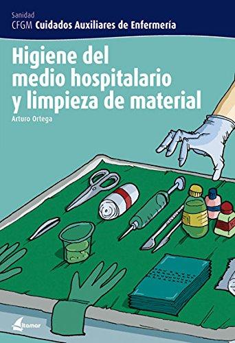 Higiene del medio hospitalario y limpieza del material (CFGM CUIDADOS AUXILIARES DE ENFERMERIA)