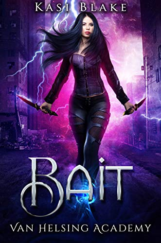 Bait: Van Helsing Academy (Order of the Spirit Realm Book 1)