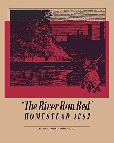 The River Ran Red (Pittsburgh Series in Social & Labor History)
