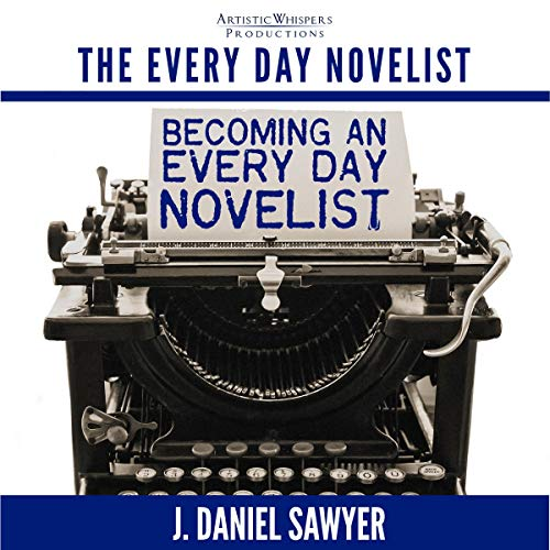 Becoming an Every Day Novelist: Thirty Days from Idea to Publication Titelbild