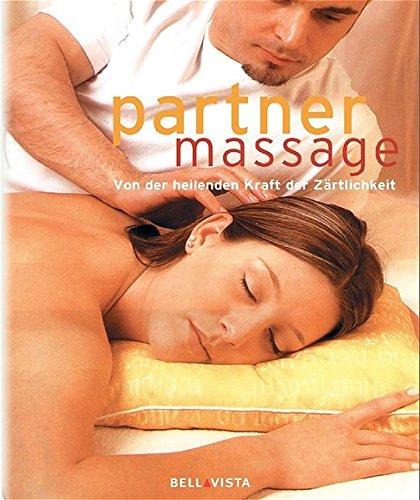 Partnermassage: Von der heilenden Kraft der Zärtlichkeit