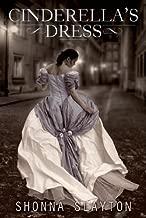 Cinderella's Dress by Shonna Slayton (2014-06-03)